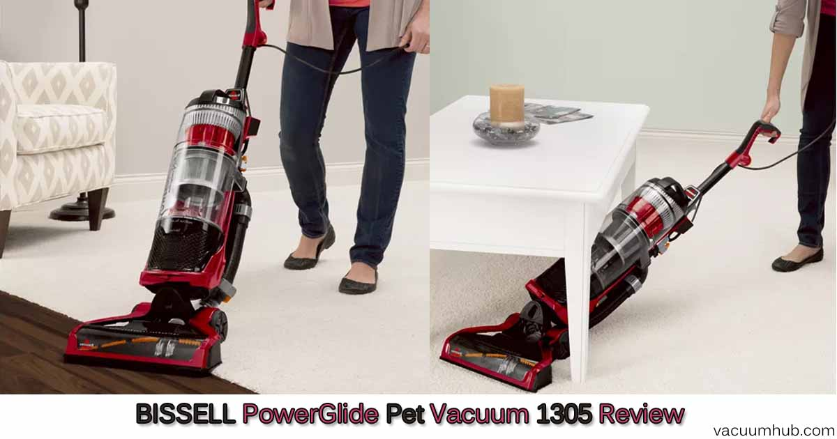 Bissell Powerglide Pet Vacuum 1305 Review