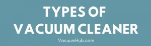 Different Types Of Vacuum Cleaner {InfoGraphic}