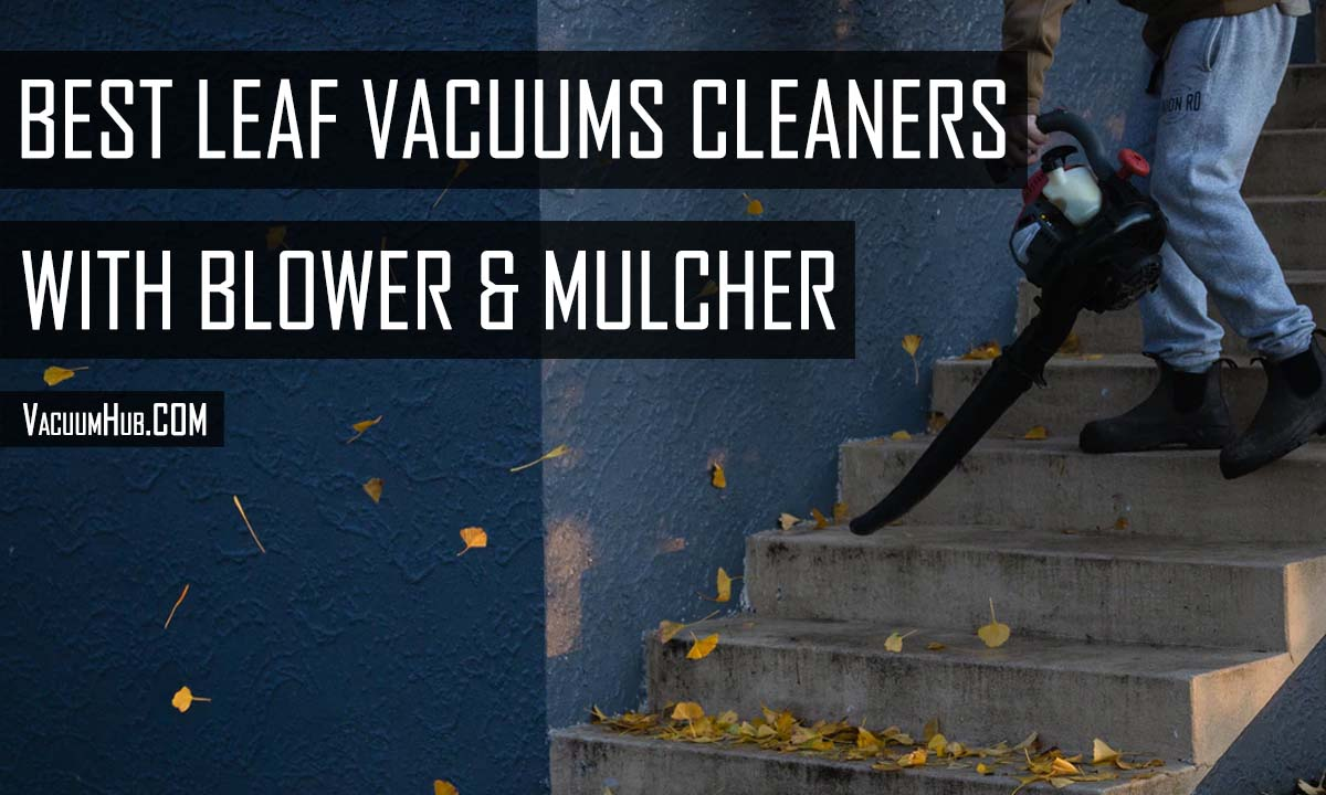 Best Leaf Vacuums With Blower and Mulcher Options