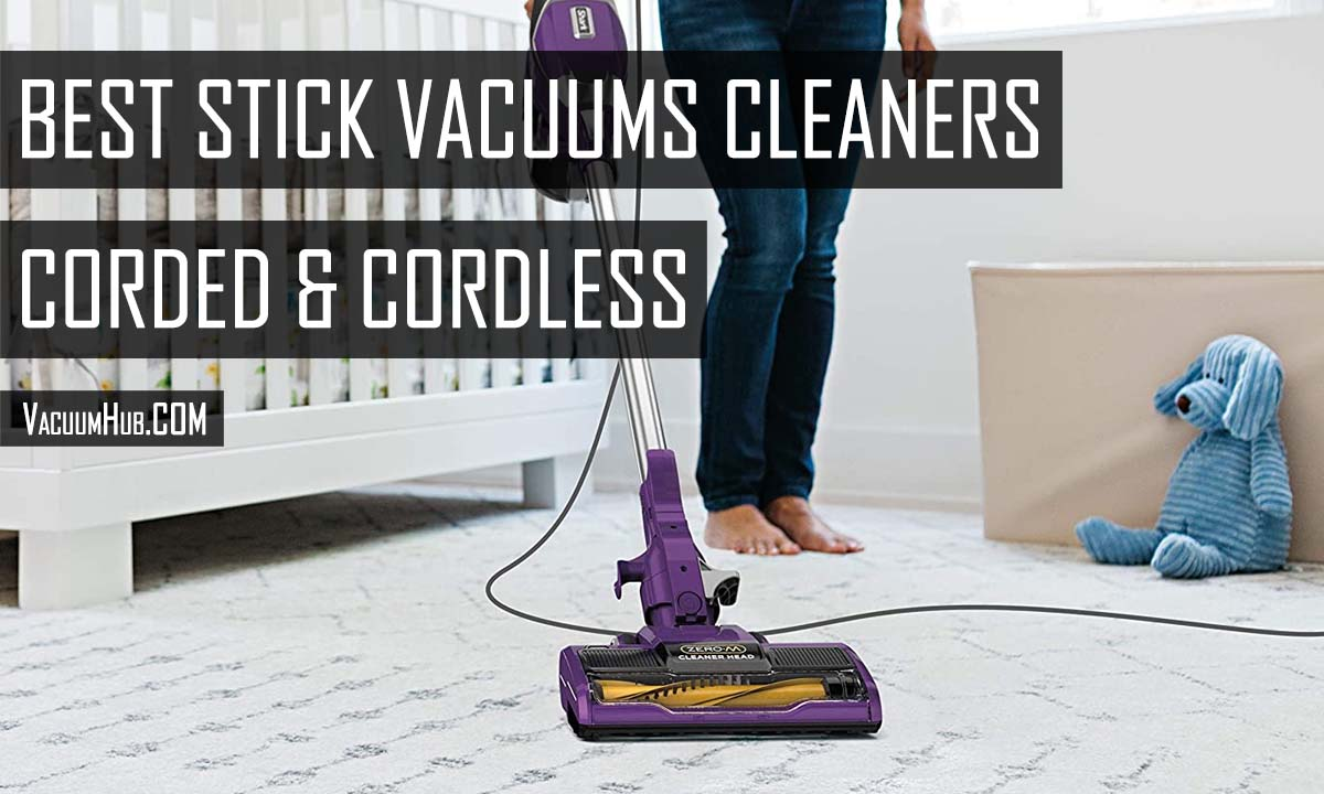 Best Stick Vacuum Cleaners - Corded & Cordless