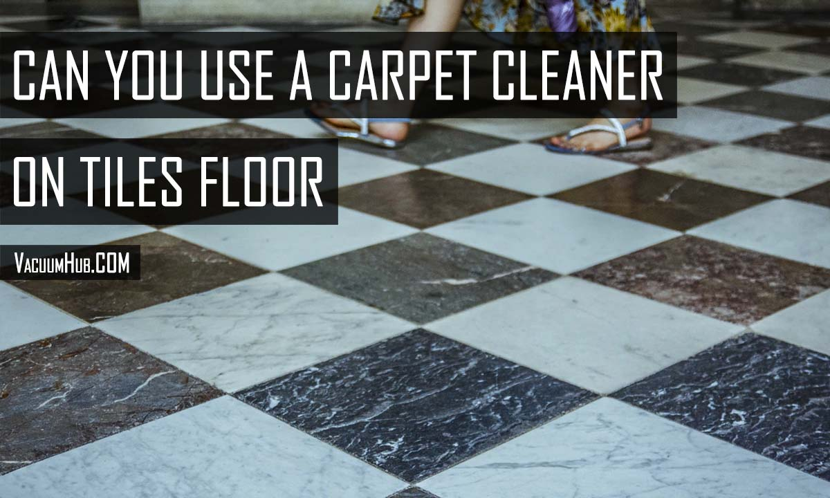 Can You Use a Carpet Cleaner on Tile Floors? **TRUTH** 1