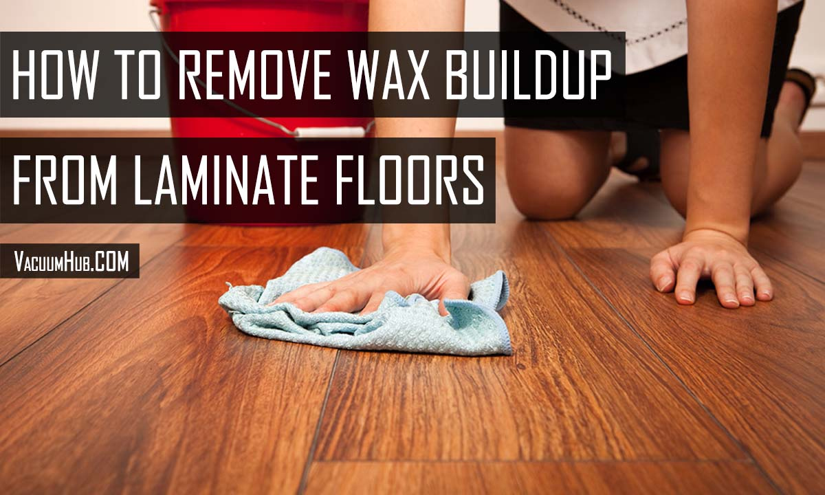 How to Remove Wax Buildup From Laminate Floors