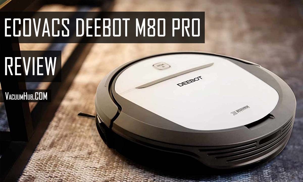 ECOVACS DEBOT M80 Pro Review: Best Robot Vacuum And Mop?
